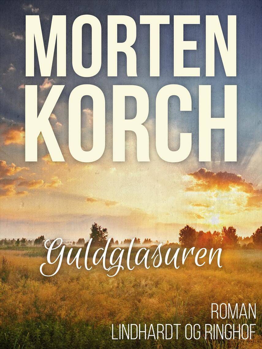 Morten Korch: Guldglasuren : roman