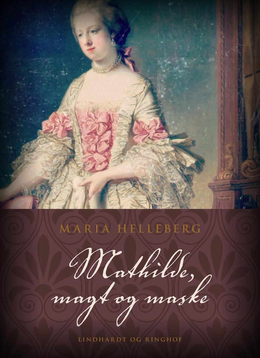 Maria Helleberg: Mathilde, magt og maske