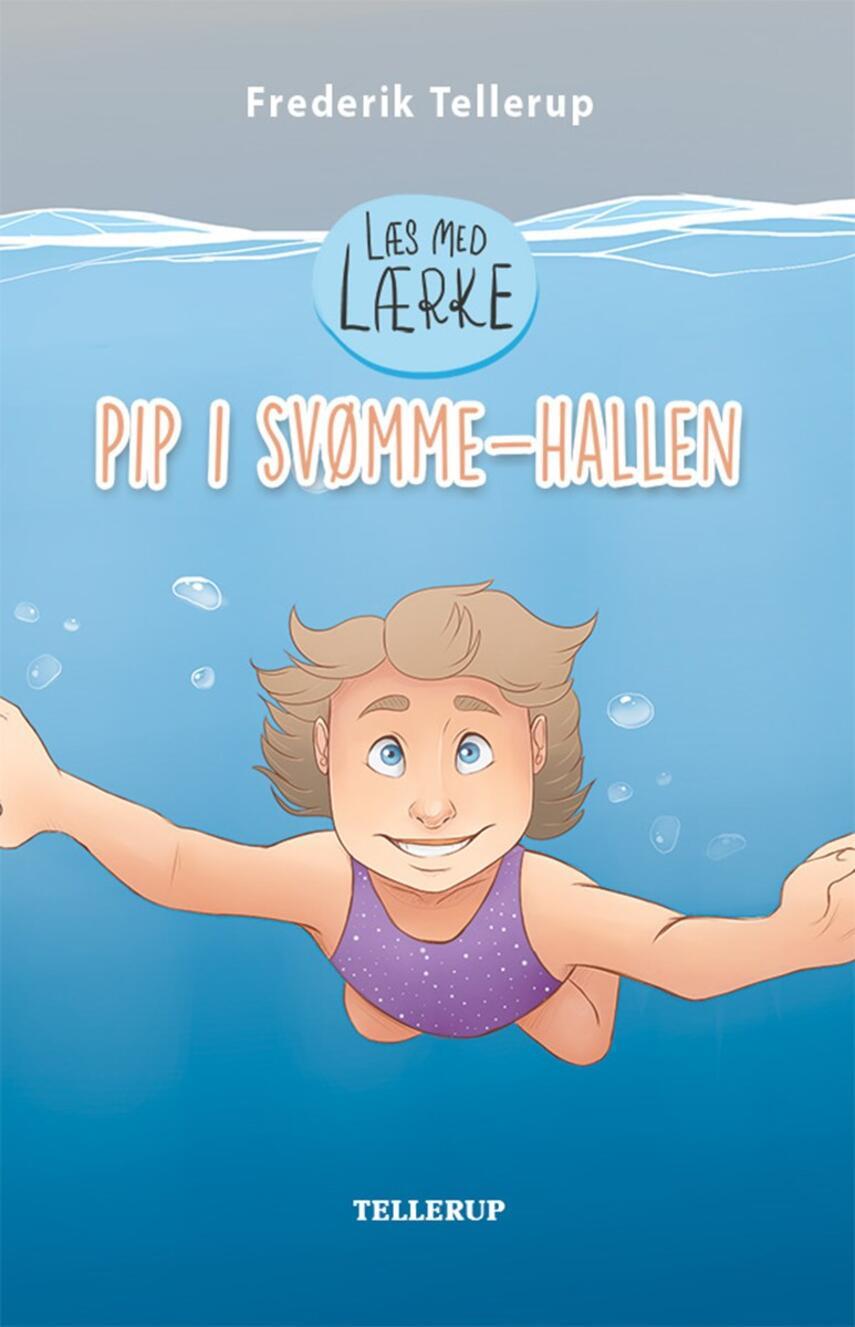 Frederik Tellerup: Pip i svømmehallen