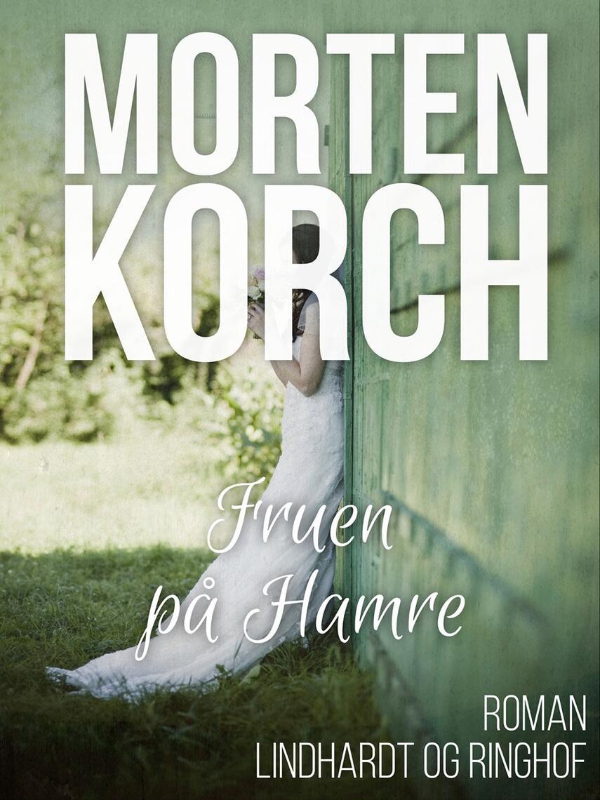 Morten Korch: Fruen på Hamre : roman