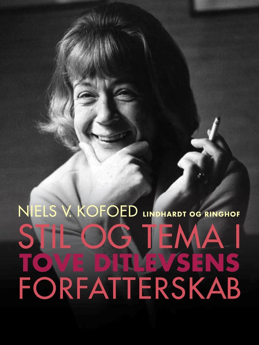 Niels Kofoed (f. 1930): Stil og tema i Tove Ditlevsens forfatterskab