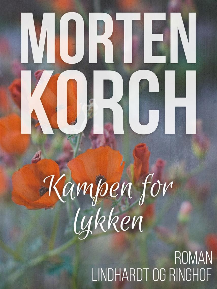 Morten Korch: Kampen for lykken : roman