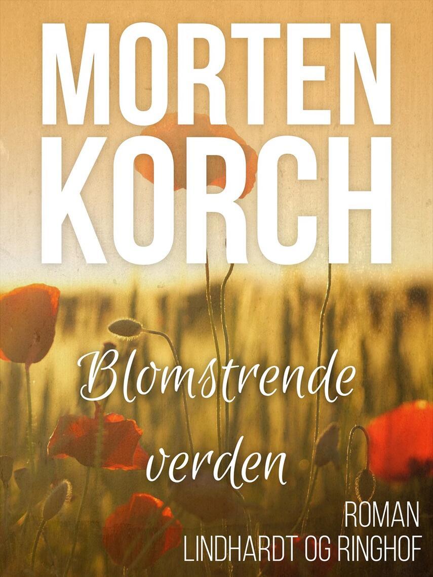 Morten Korch: Blomstrende verden : roman