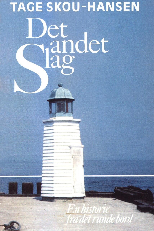Tage Skou-Hansen: Det andet slag : en historie fra det runde bord