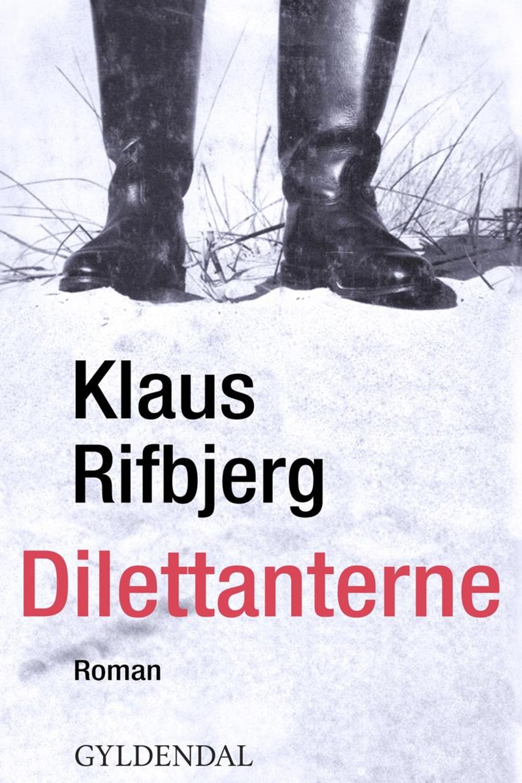 Klaus Rifbjerg: Dilettanterne : roman