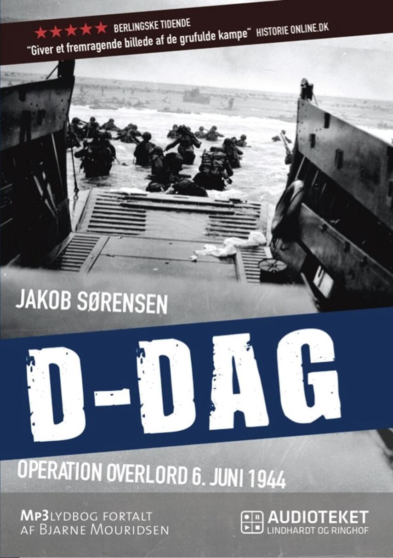 Jakob Sørensen (f. 1973): D-dag : Operation Overlord 6. juni 1944