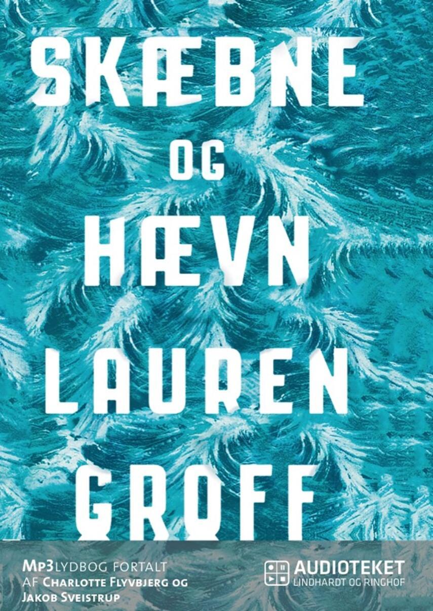 Lauren Groff (f. 1978): Skæbne og hævn