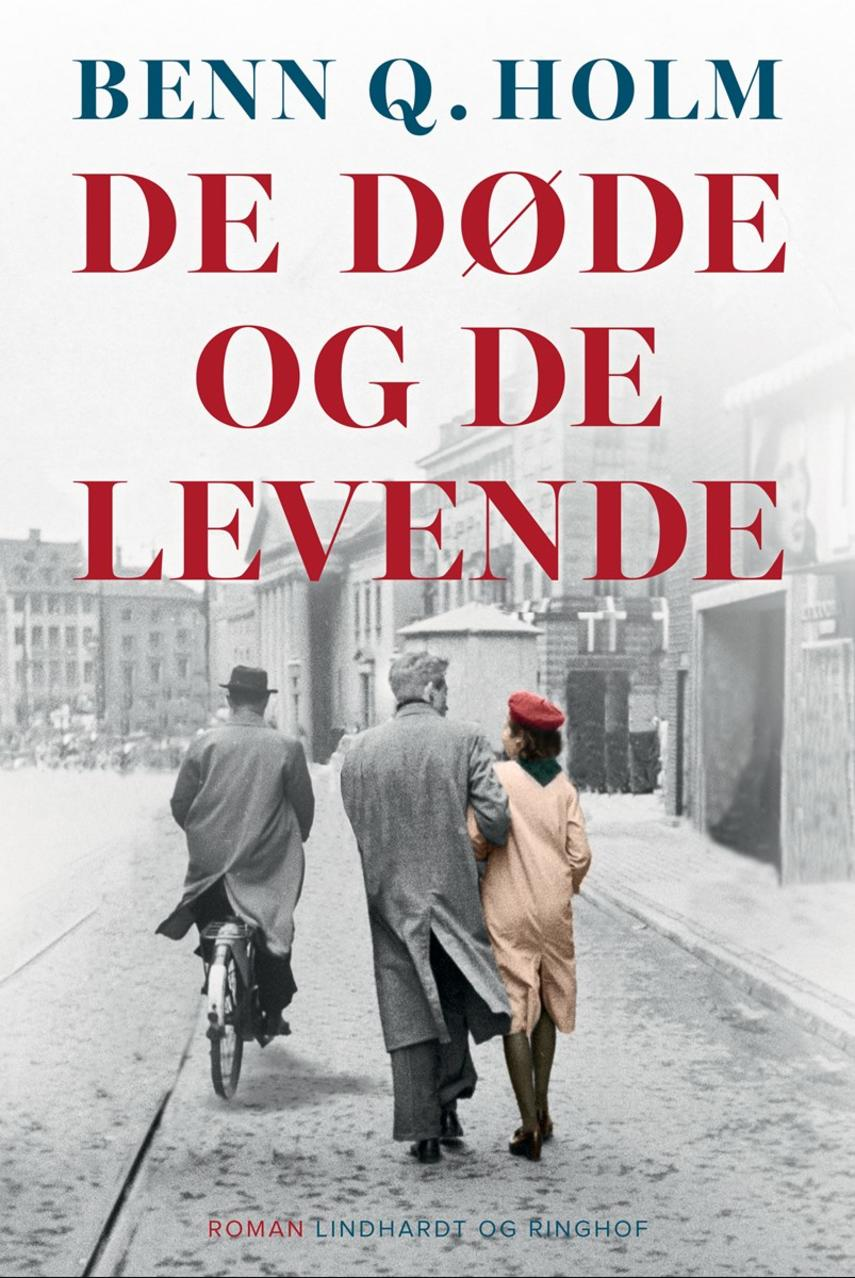 Benn Q. Holm (f. 1962): De døde og de levende : roman