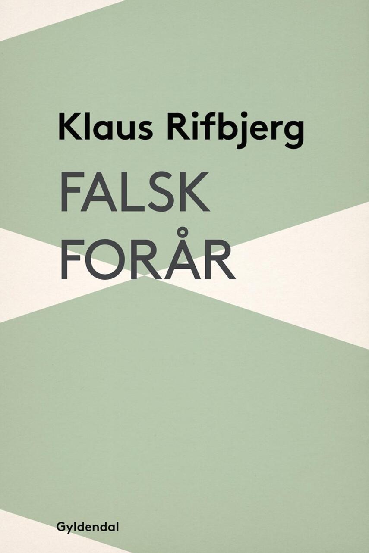 Klaus Rifbjerg: Falsk forår