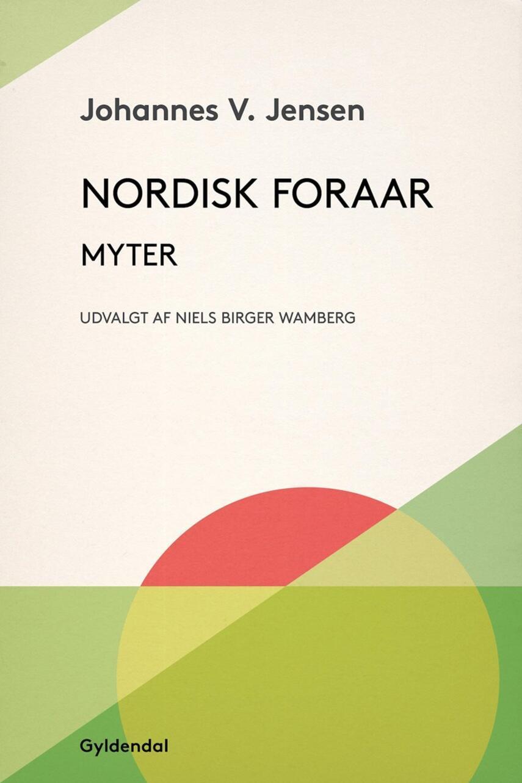 Johannes V. Jensen (f. 1873): Nordisk Foraar : myter