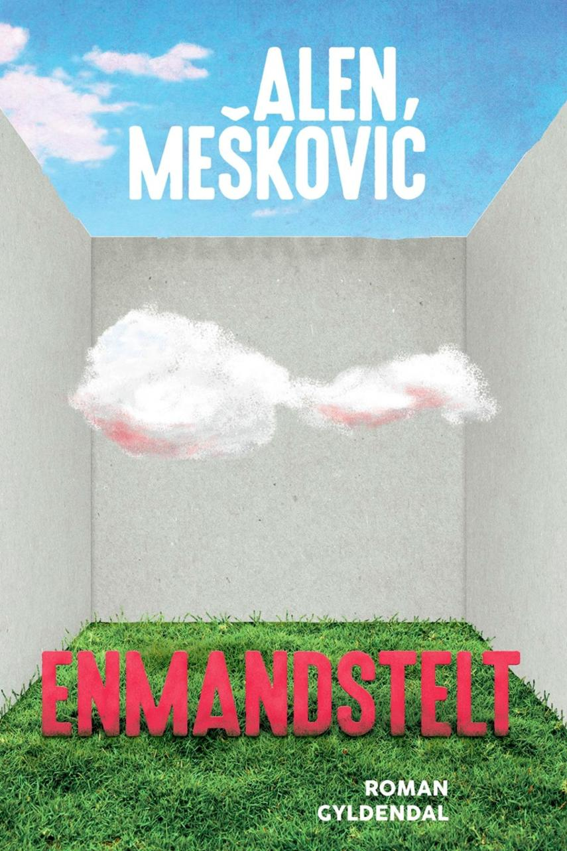 Alen Meskovic: Enmandstelt : roman