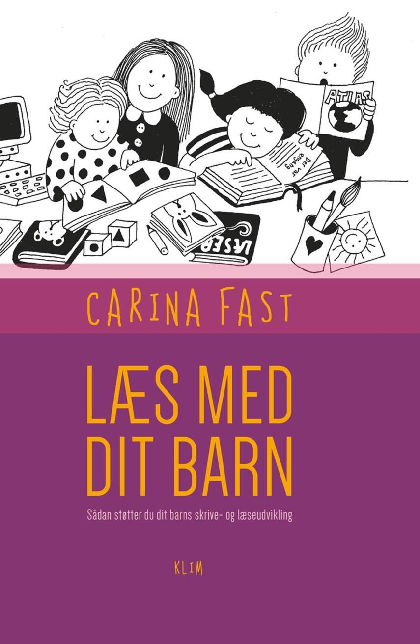 Carina Fast: Læs med dit barn : sådan støtter du dit barns skrive- og læseudvikling
