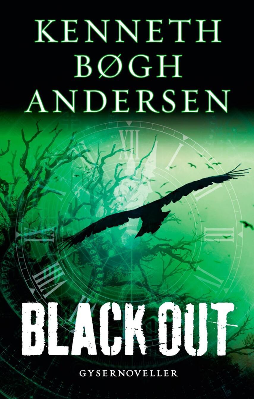 Kenneth Bøgh Andersen: Black out : gysernoveller