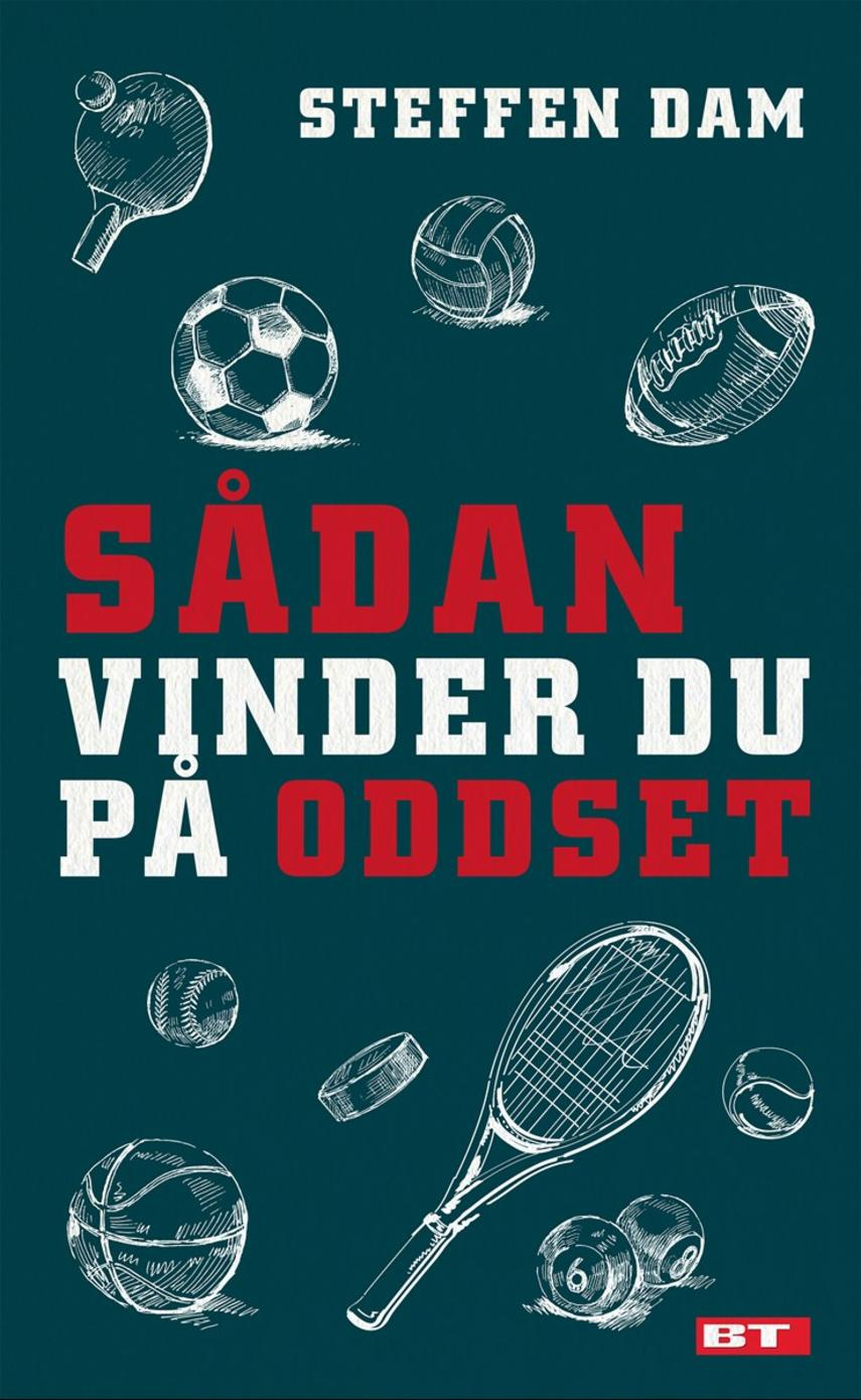 Steffen Dam (f. 1976-01-30), Søren Klæstrup, Mads Kindberg Nielsen: Sådan vinder du på Oddset