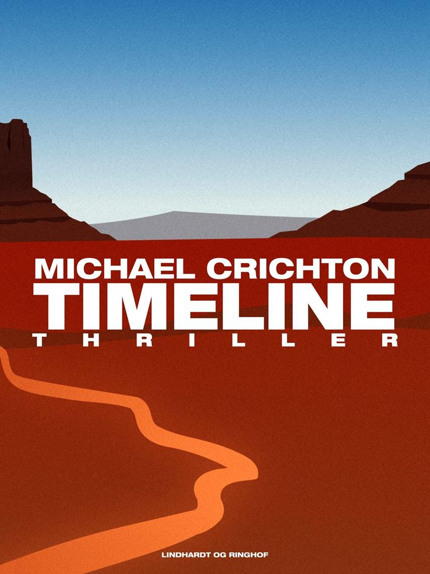 Michael Crichton: Timeline : rejsen til fortiden