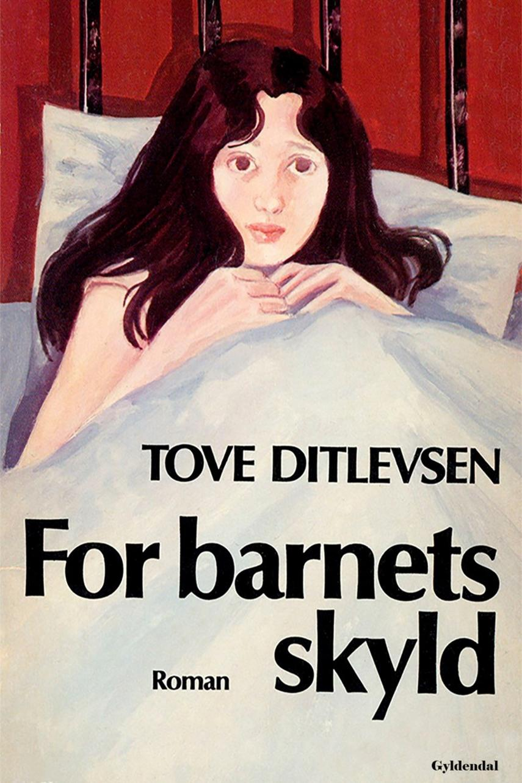 Tove Ditlevsen: For barnets skyld