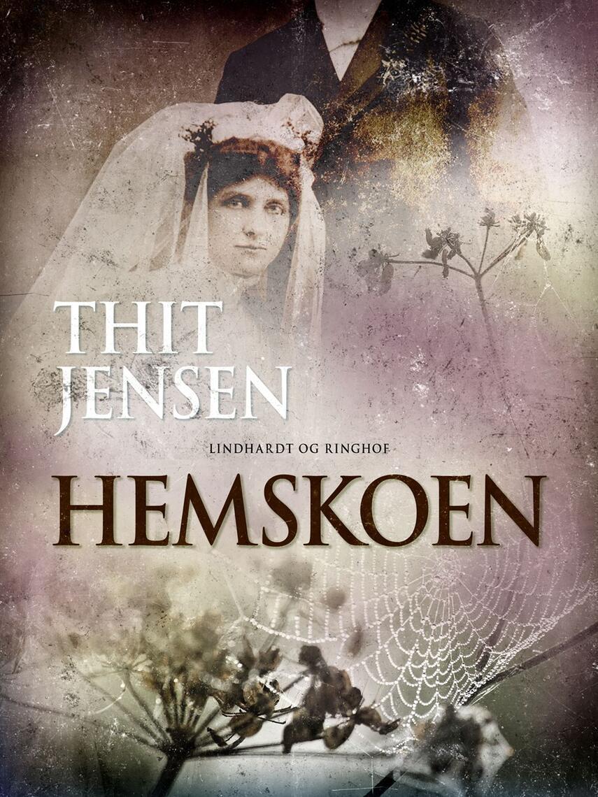 Thit Jensen (f. 1876): Hemskoen