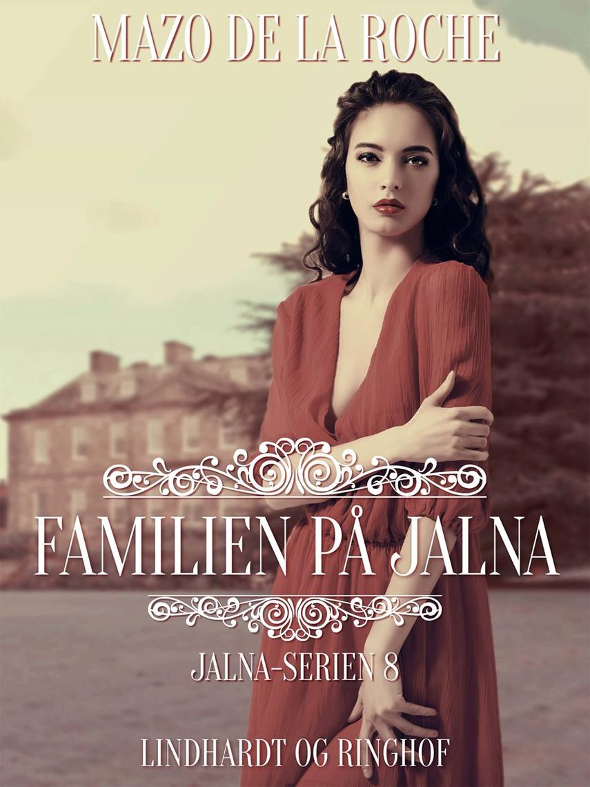 Mazo De la Roche: Familien på Jalna