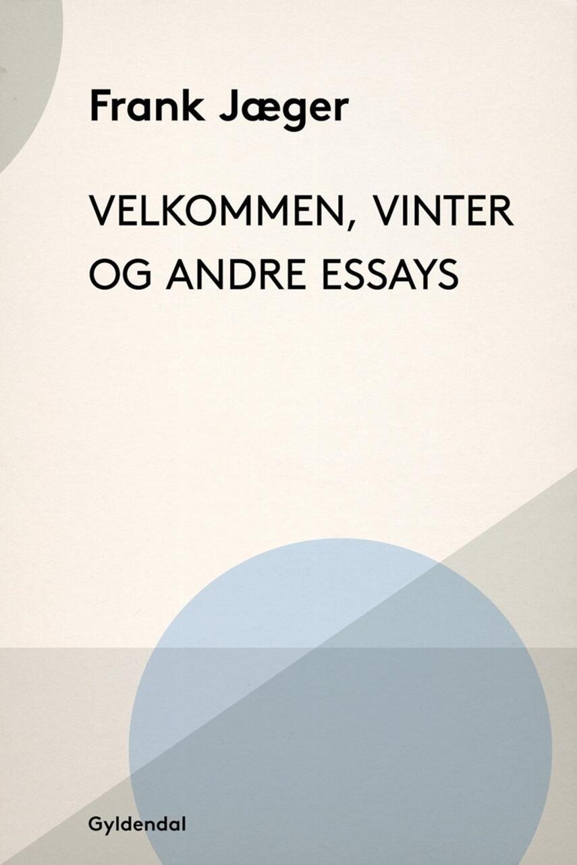 Frank Jæger: Velkommen, Vinter og andre essays