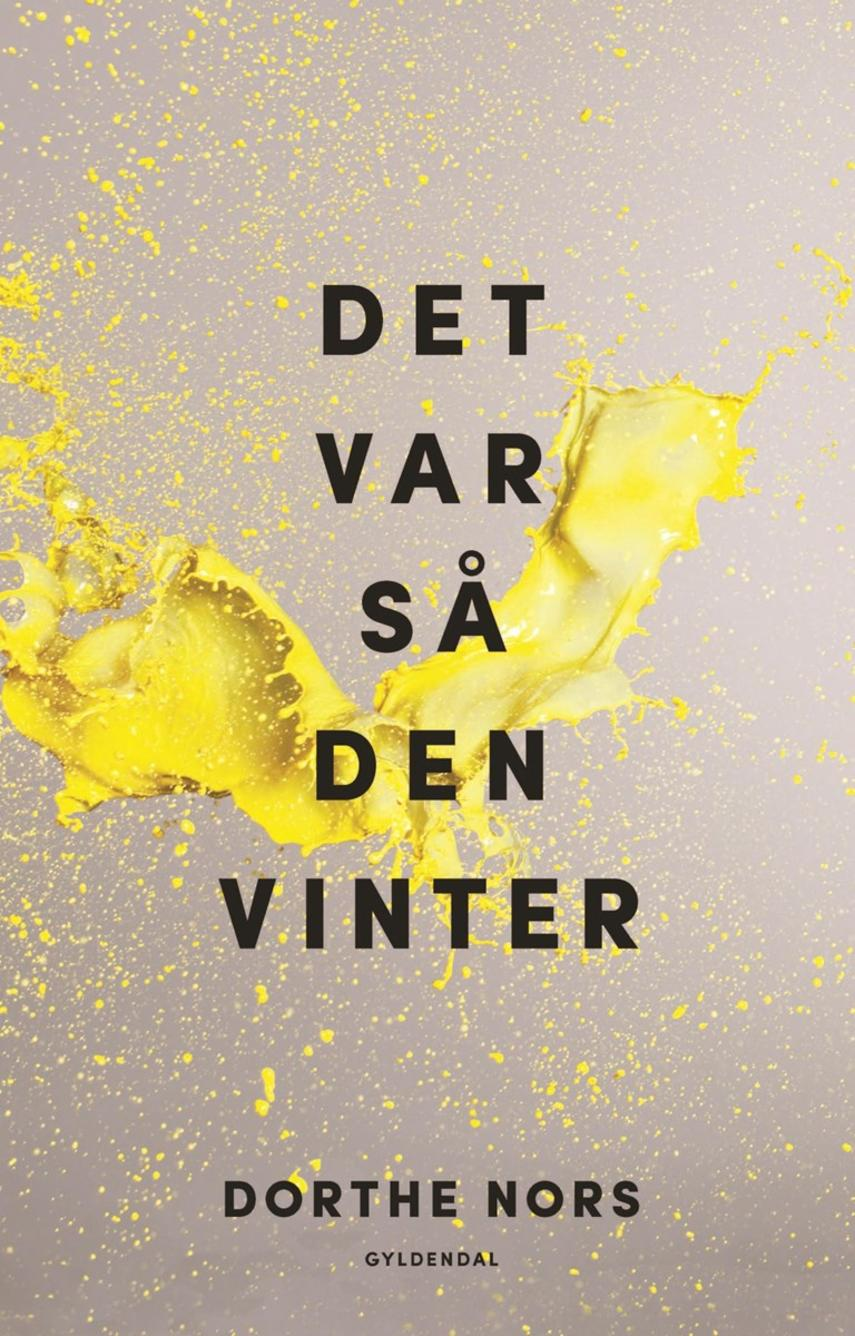Dorthe Nors: Det var så den vinter : Dage og Minna mangler et øvelokale