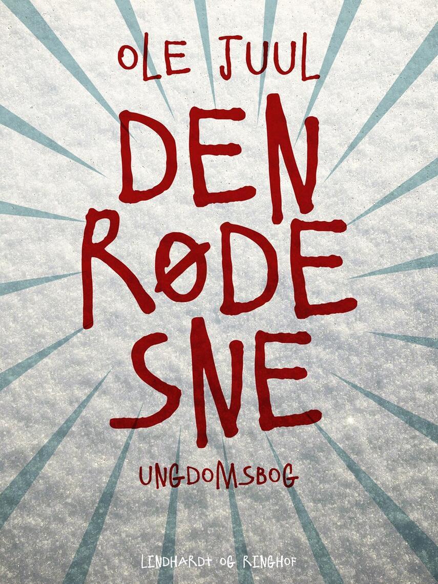 Ole Juul (f. 1918): Den røde sne : ungdomsbog