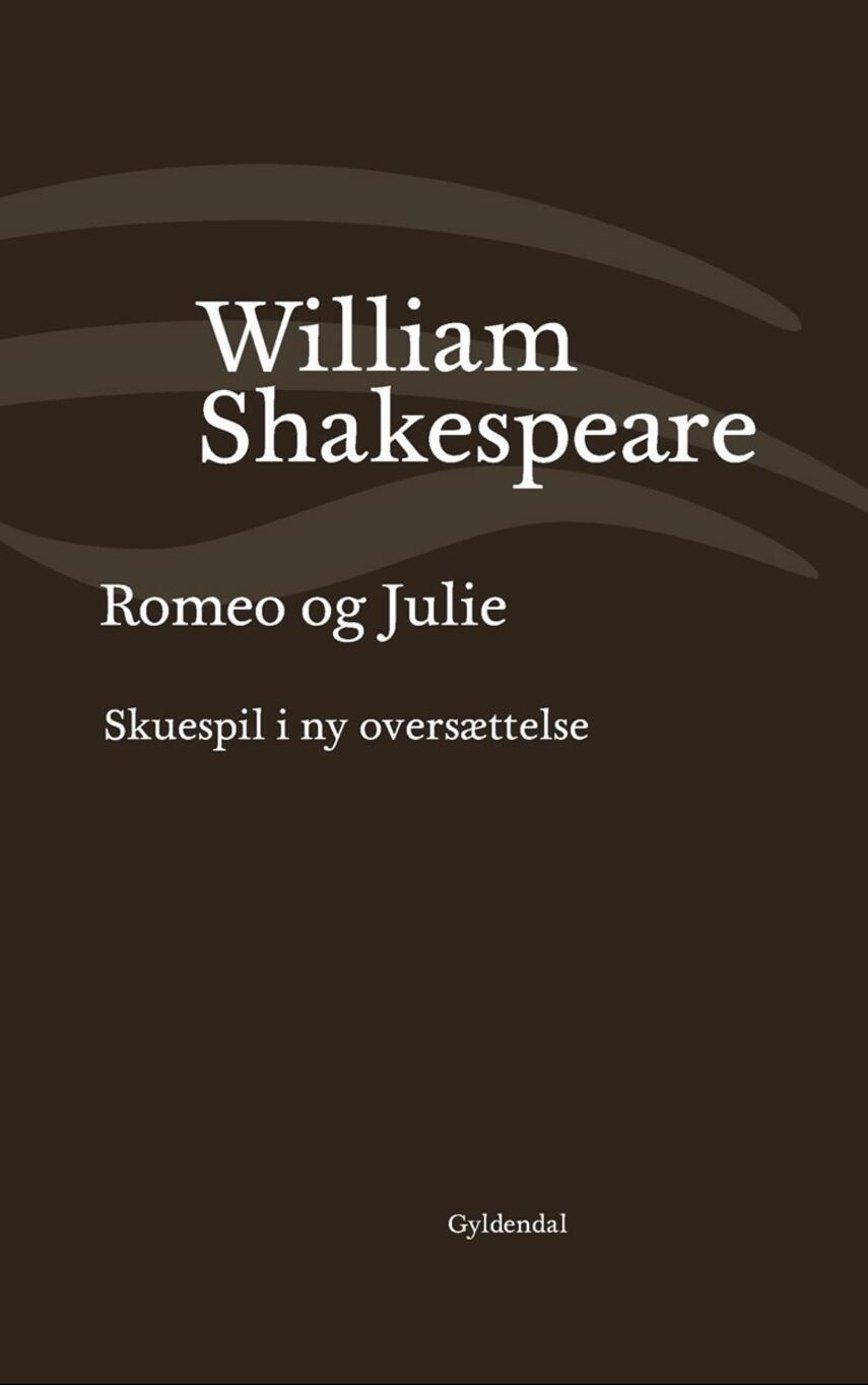 William Shakespeare: Romeo og Julie (Ved Niels Brunse)