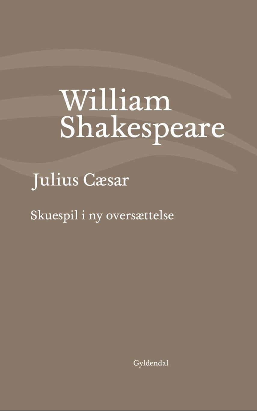 William Shakespeare: Julius Cæsar (Ved Niels Brunse)