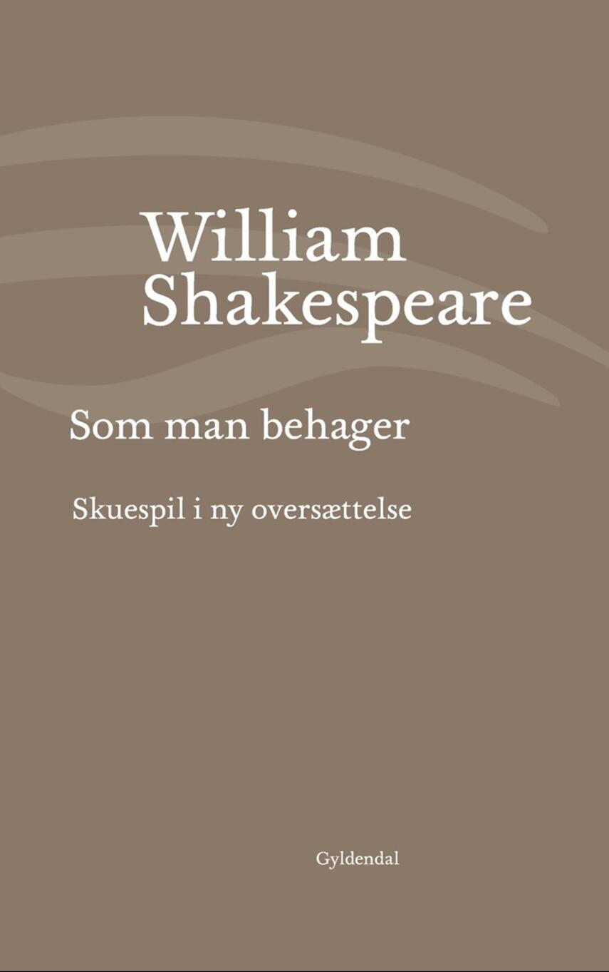 William Shakespeare: Som man behager (Ved Niels Brunse)