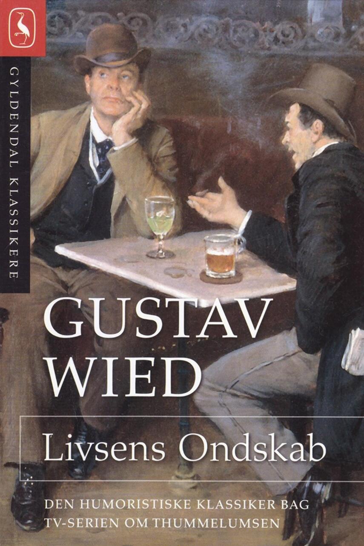 Gustav Wied: Livsens Ondskab