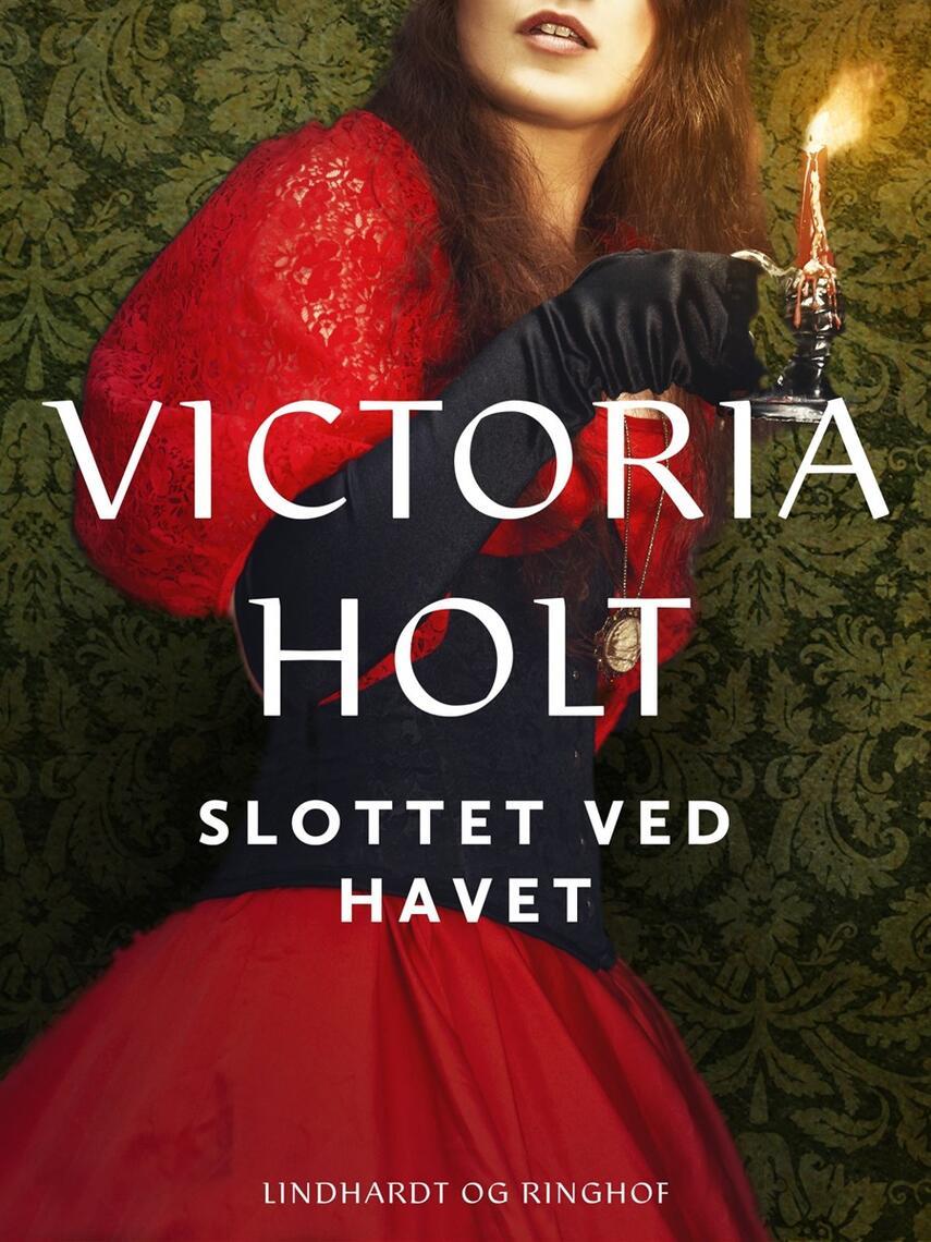 Victoria Holt: Slottet ved havet : roman