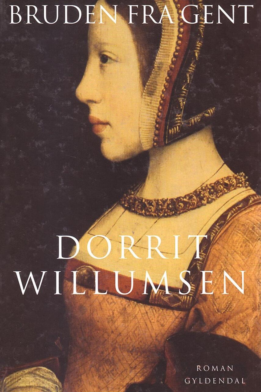 Dorrit Willumsen: Bruden fra Gent : roman
