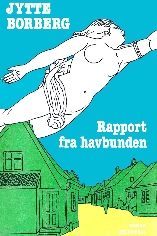 Jytte Borberg: Rapport fra havbunden : roman