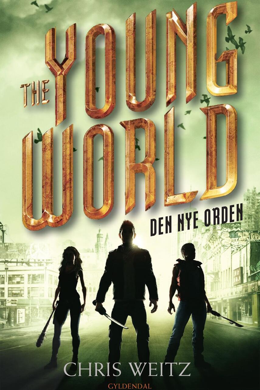 Chris Weitz: The young world - den nye orden
