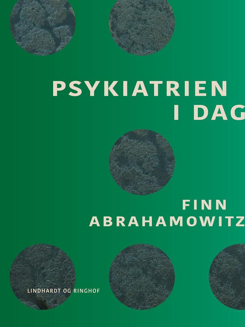 Finn Abrahamowitz: Psykiatrien i dag