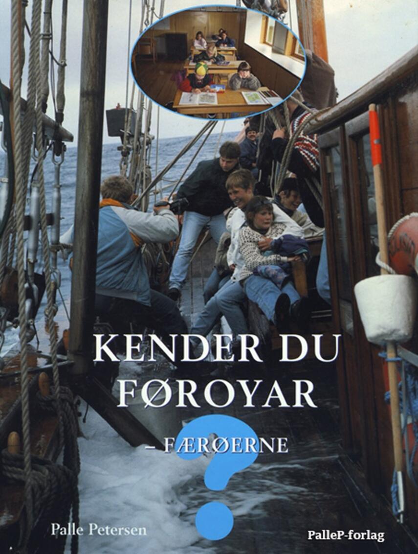 Palle Petersen (f. 1943): Kender du Føroyar - Færøerne?