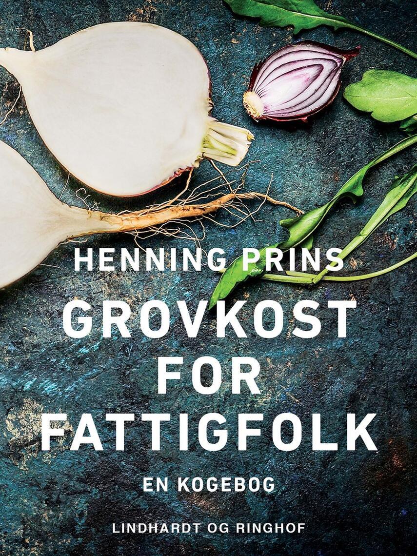Henning Prins: Grovkost for fattigfolk : en kogebog
