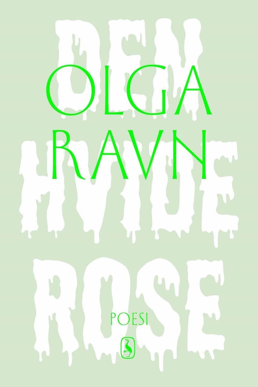 Olga Ravn: Den hvide rose : poesi
