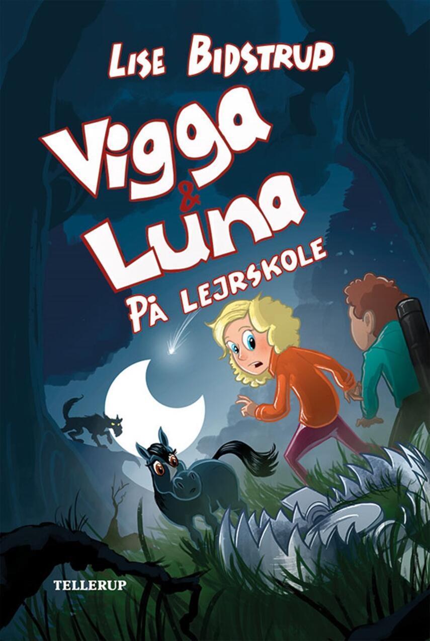 Lise Bidstrup: Vigga & Luna - på lejrskole