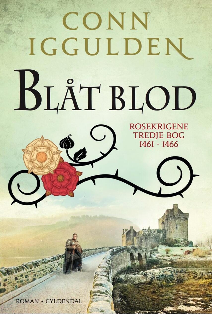 Conn Iggulden: Blåt blod : 1461-1469 : roman