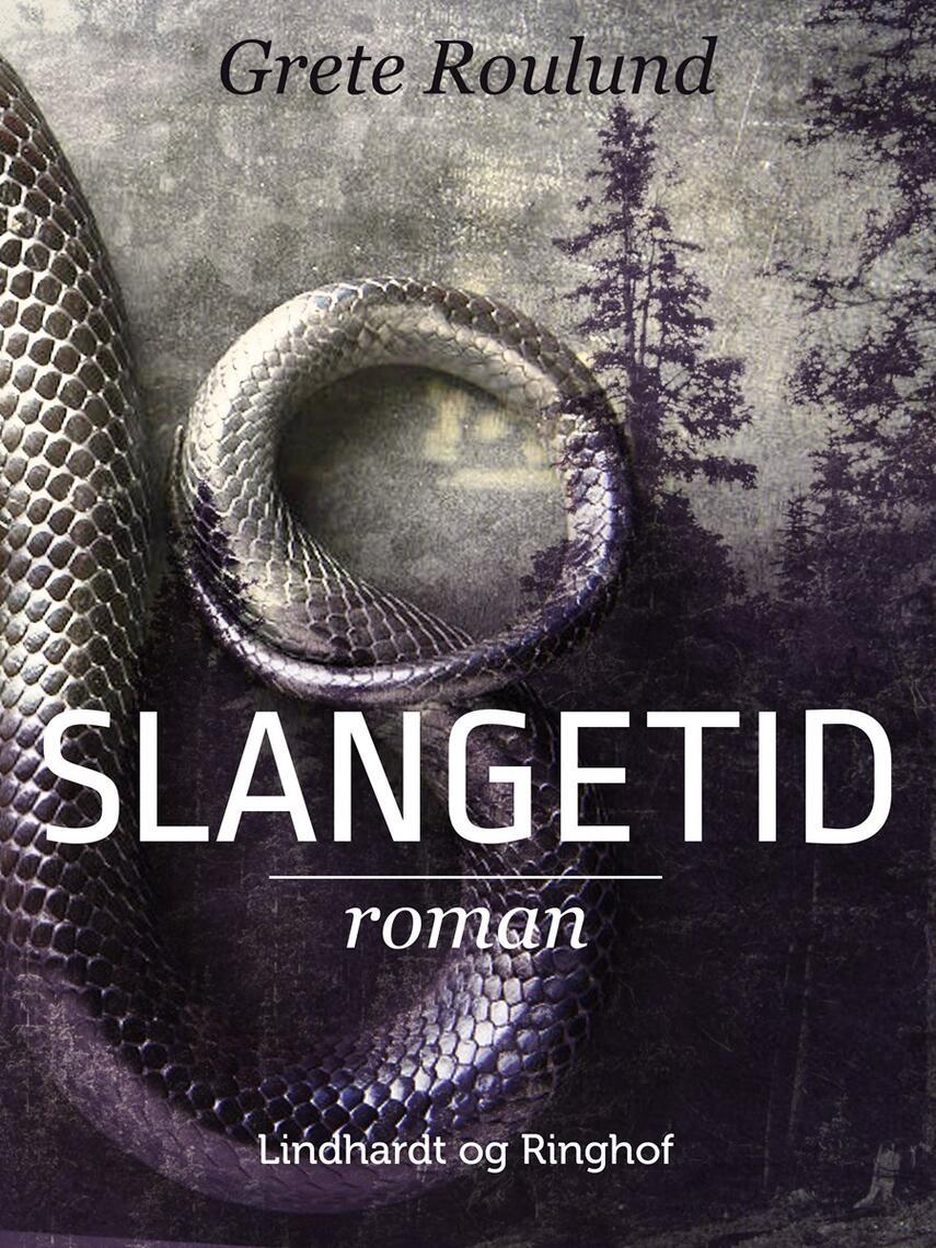 Grete Roulund: Slangetid : roman