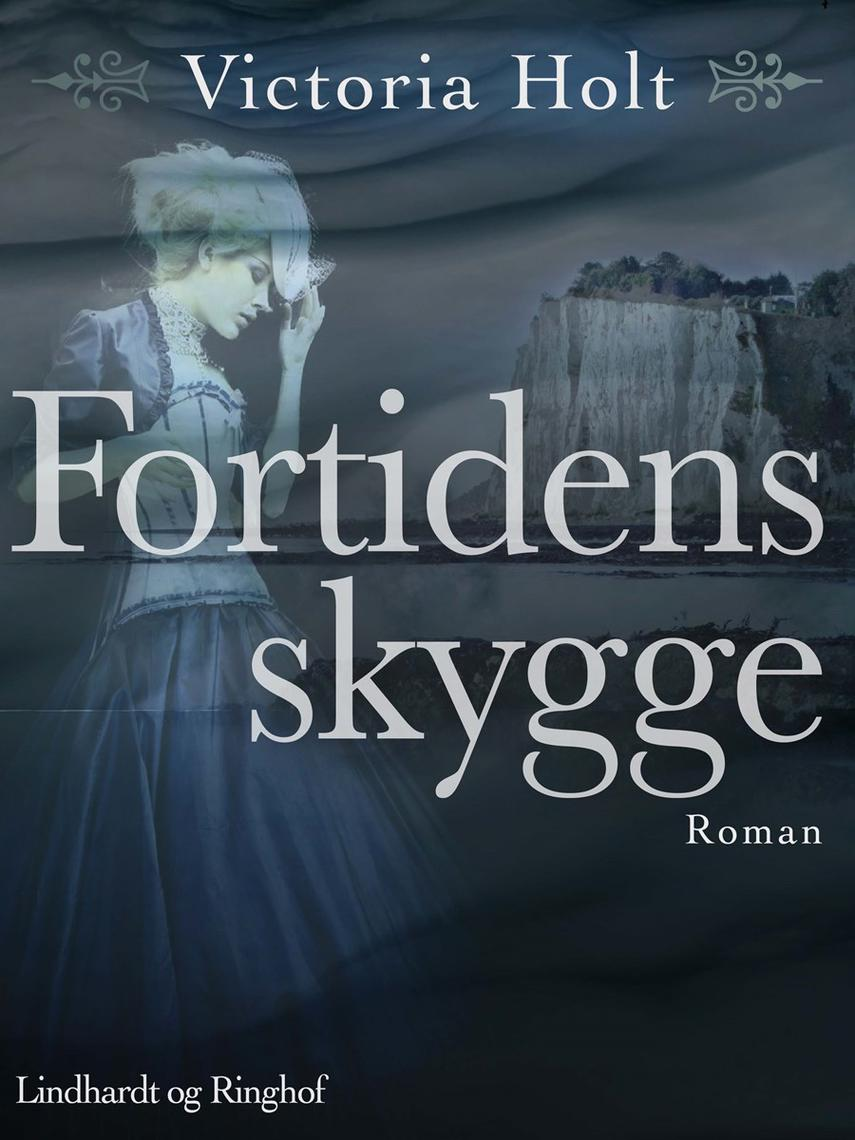 Victoria Holt: Fortidens skygge : roman