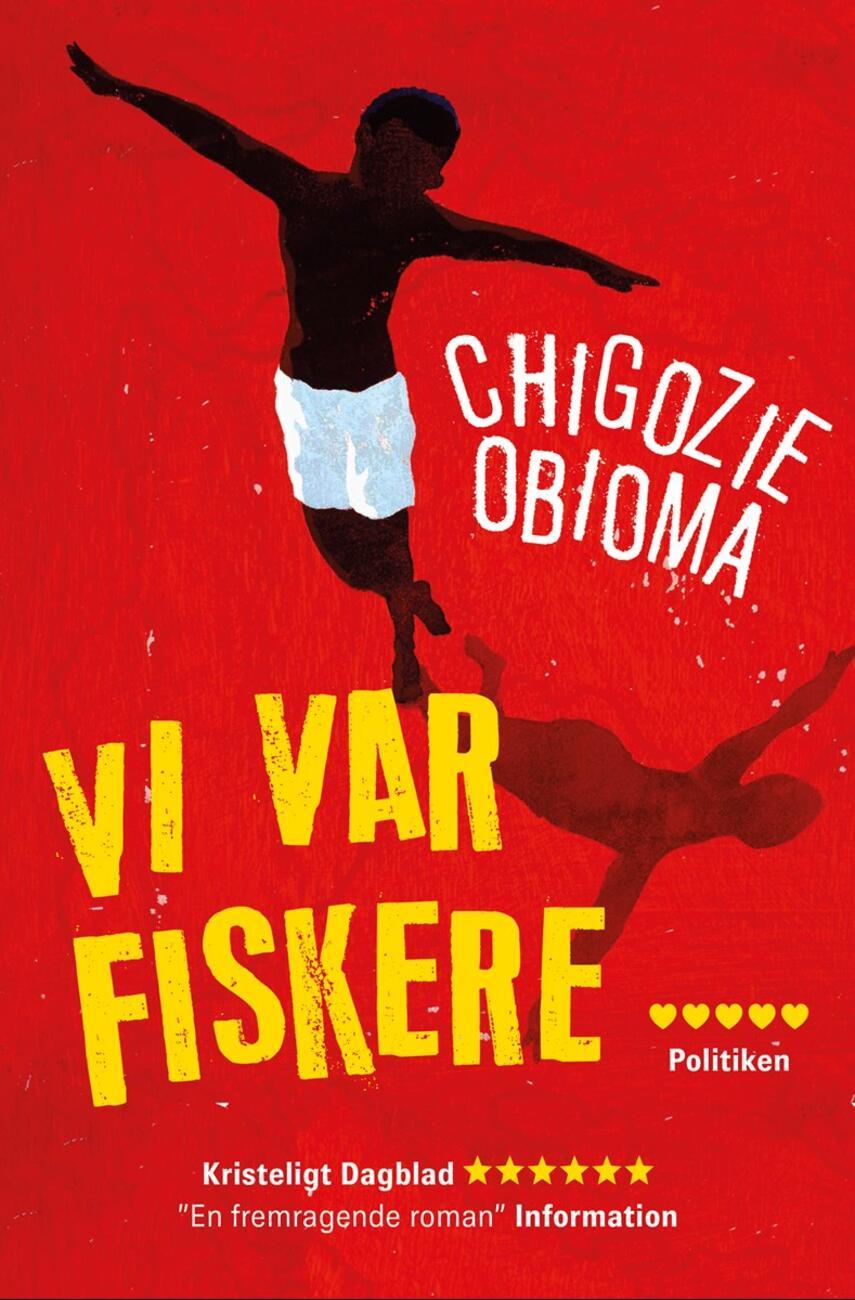 Chigozie Obioma (f. 1986): Vi var fiskere : roman
