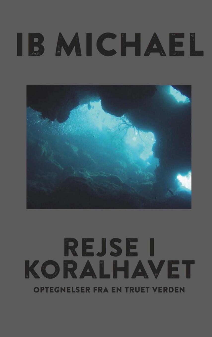 Ib Michael: Rejse i koralhavet : optegnelser fra en truet verden