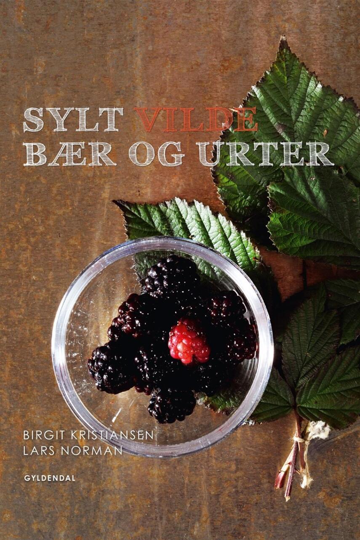 Birgit Kristiansen, Lars Norman: Sylt vilde bær og urter