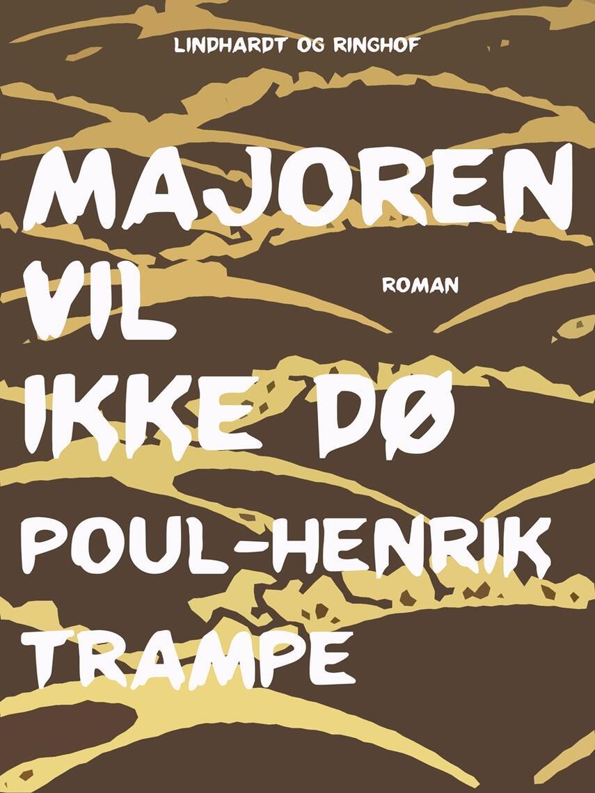 Poul-Henrik Trampe: Majoren vil ikke dø : roman