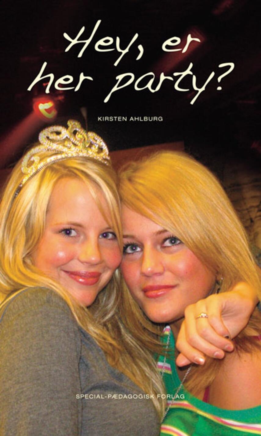 Kirsten Ahlburg: Hey, er her party?