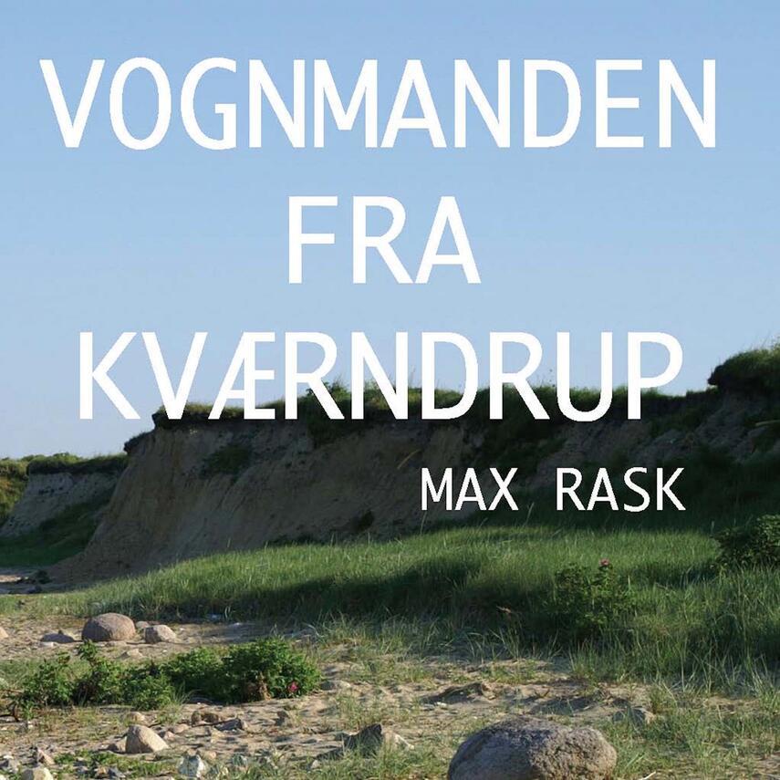 Max Rask (f. 1970): Vognmanden fra Kværndrup