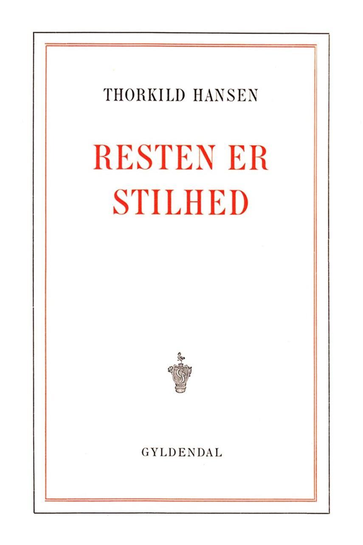 Thorkild Hansen (f. 1927): Resten er stilhed