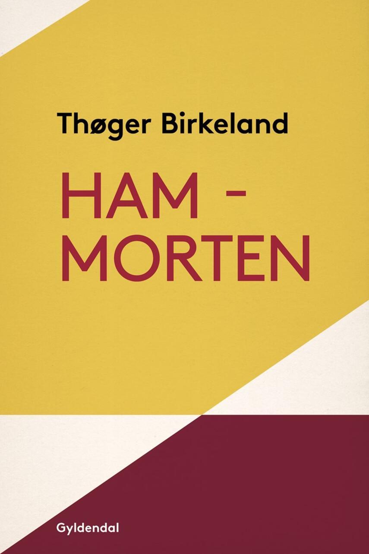 Thøger Birkeland: Ham - Morten