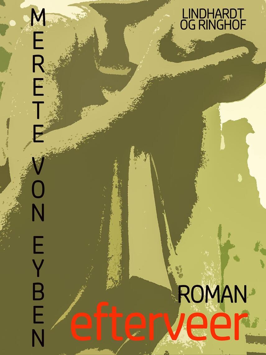 Merete von Eyben: Efterveer : roman